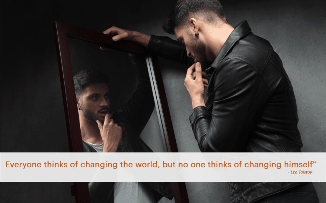 To Change Your World, Change Yourself